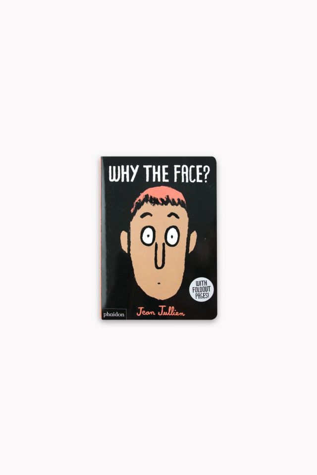 Book Why the face?