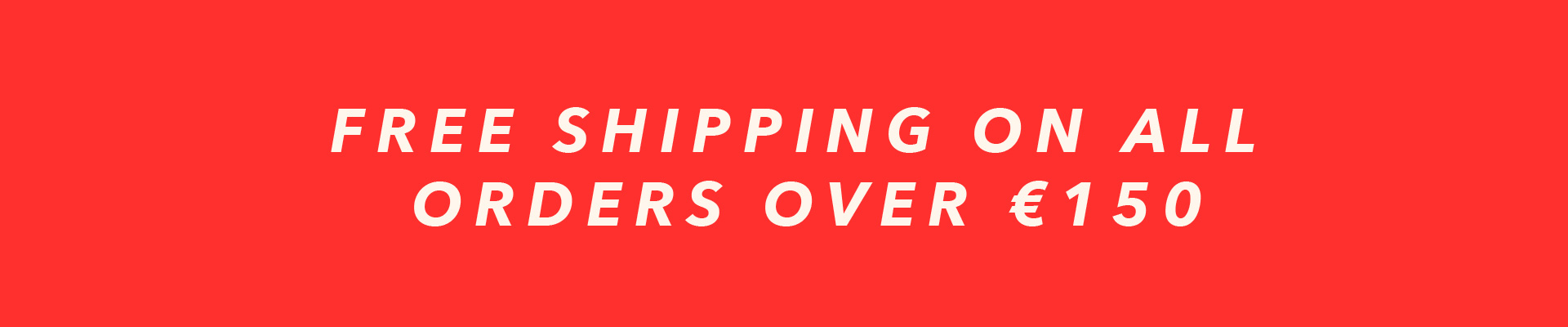 free shipping on orders over 150€